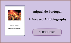 miguel de Portugal. A Focused Autobiography - The Book